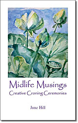 Midlife Musings-Creative Croning Ceremonies - click here to purchase it online.